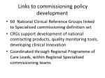 l inks to commissioning policy development