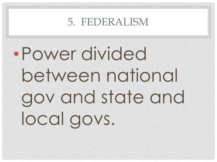 5.  Federalism