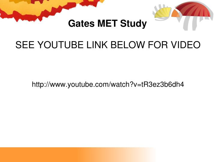 Gates MET Study