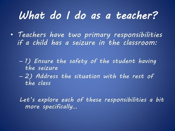 What do I do as a teacher?