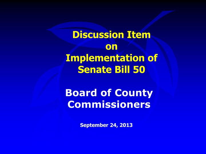 discussion item on implementation of senate bill 50