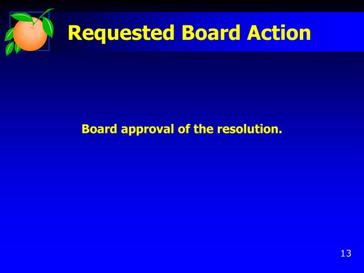 Requested Board Action
