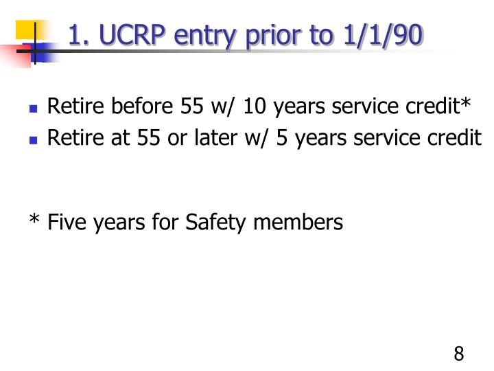 1. UCRP entry prior to 1/1/90