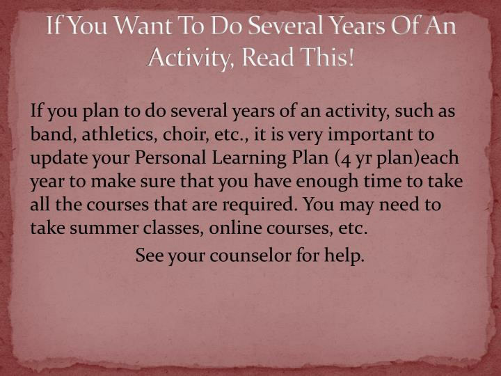 If You Want To Do Several Years Of An Activity, Read This!