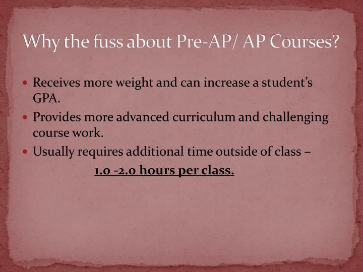 Why the fuss about Pre-AP/ AP Courses?
