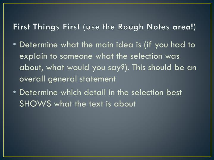 First Things First (use the Rough Notes area!)