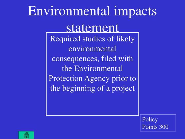 Environmental impacts statement