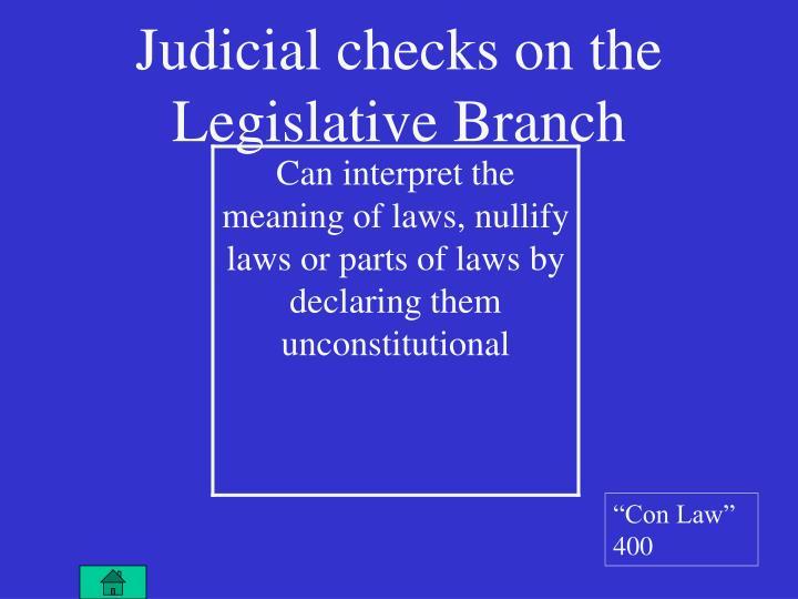 Judicial checks on the Legislative Branch