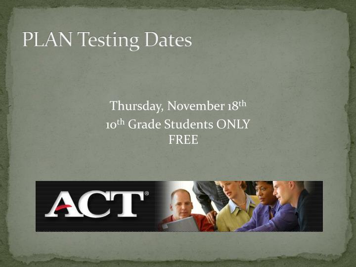 PLAN Testing Dates