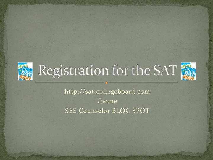 Registration for the SAT