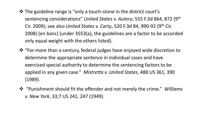 "The guideline range is ""only a touch-stone in the district court's sentencing considerations"""