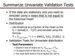 summarize univariate validation tests1