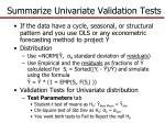 summarize univariate validation tests3