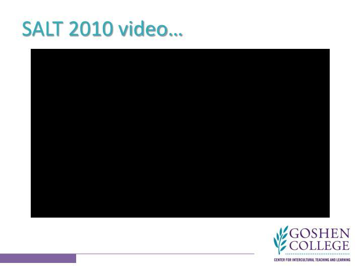 SALT 2010 video…