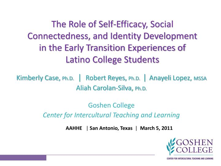 The Role of Self-Efficacy, Social Connectedness, and Identity Development in the Early Transition Experiences of Latino College Students