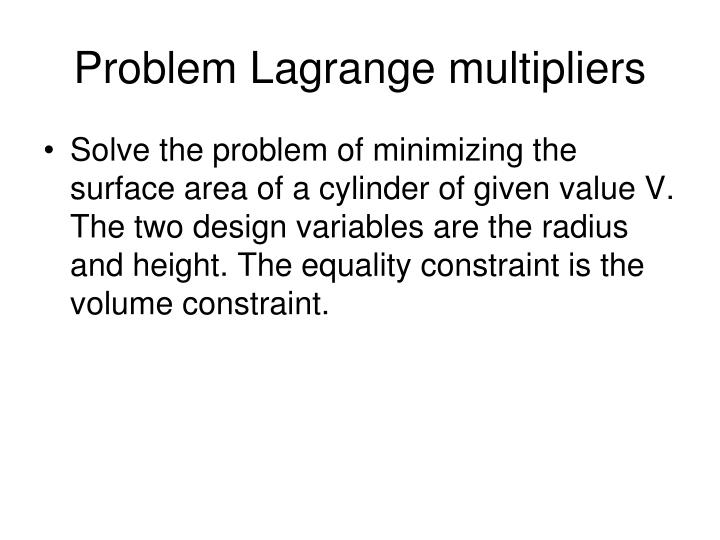 Problem Lagrange multipliers