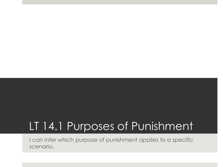 LT 14.1 Purposes of Punishment