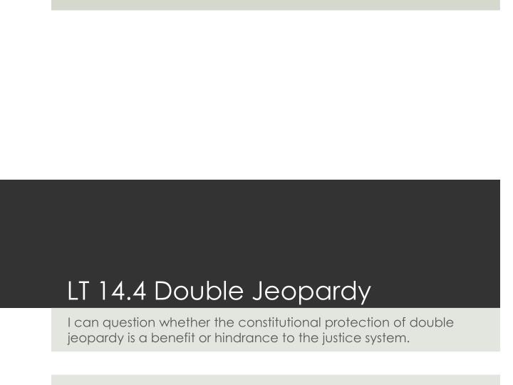 LT 14.4 Double Jeopardy
