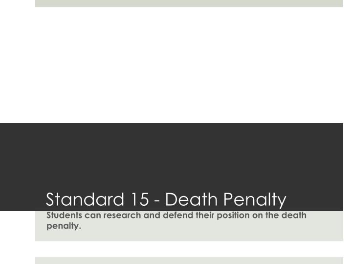 Standard 15 - Death Penalty