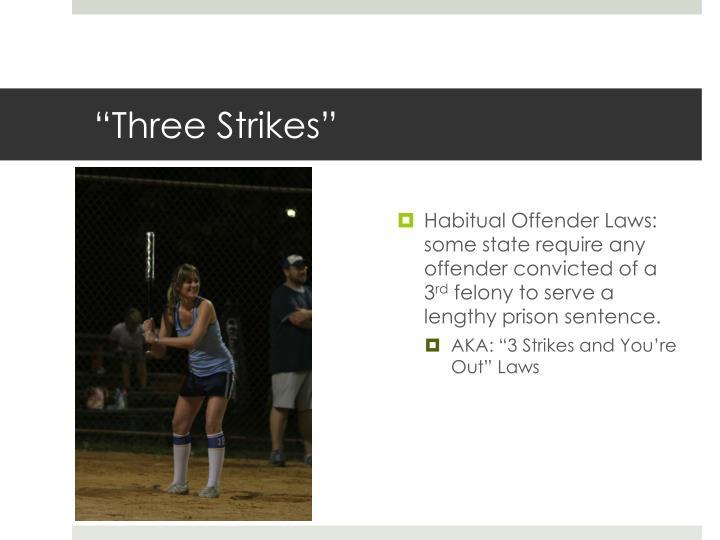 """Three Strikes"""