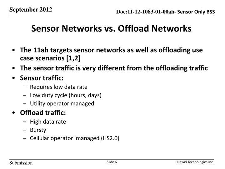 Sensor Networks vs. Offload Networks