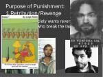 purpose of punishment 1 retribution revenge
