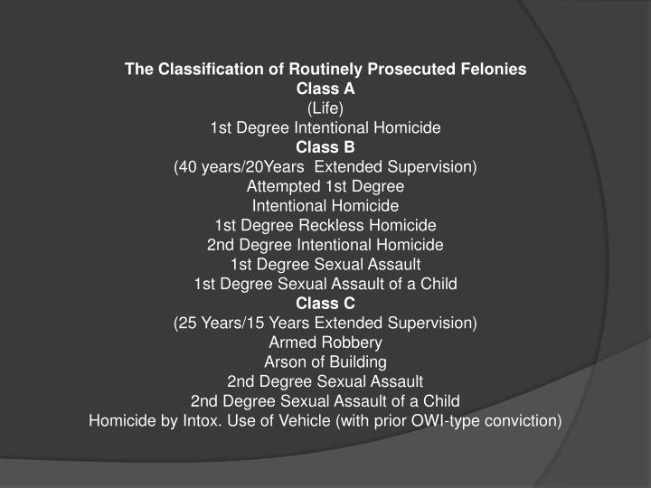 The Classification of Routinely Prosecuted Felonies