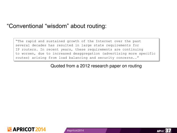 """Conventional ""wisdom"" about routing:"