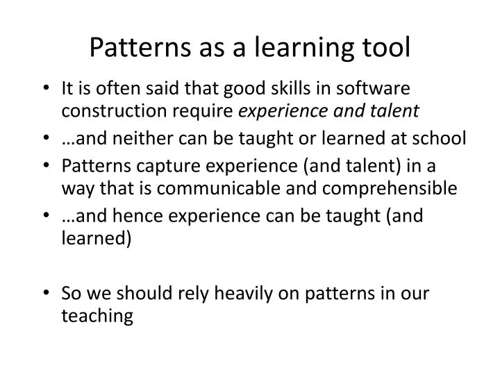 Patterns as a learning tool