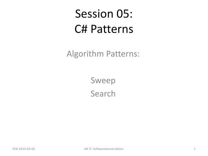 Session 05 c patterns