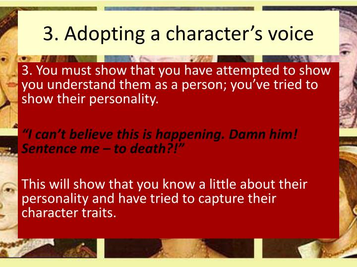 3. Adopting a character's voice