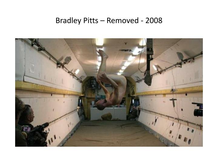 Bradley Pitts – Removed - 2008