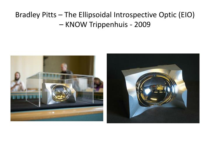 Bradley Pitts – The Ellipsoidal Introspective Optic (EIO) – KNOW
