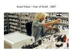 sissel tolass fear of smell 2007