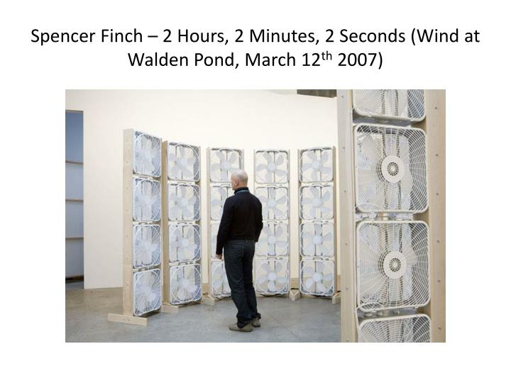 Spencer Finch – 2 Hours, 2 Minutes, 2 Seconds (Wind at Walden Pond, March 12