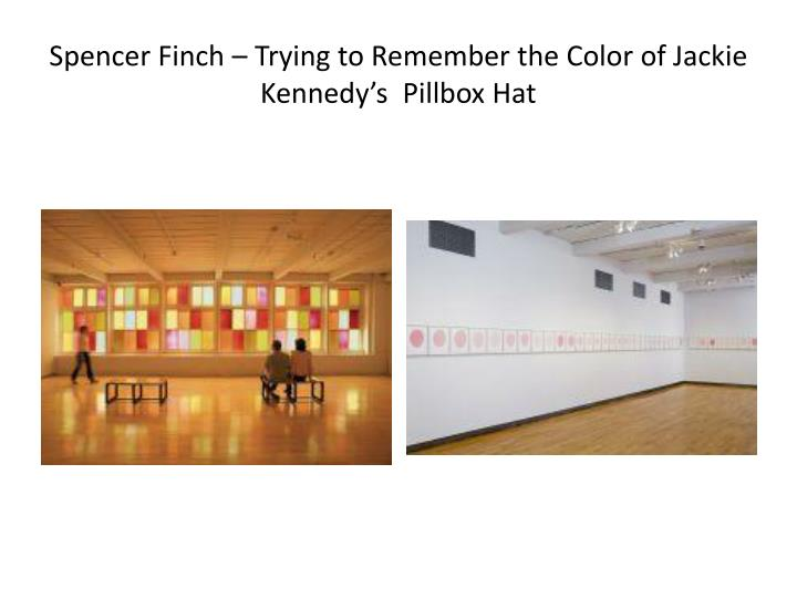Spencer Finch – Trying to Remember the Color of Jackie Kennedy's  Pillbox Hat