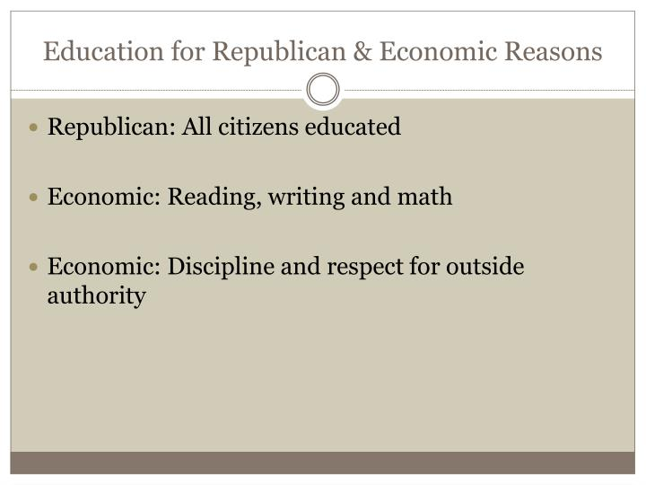 Education for Republican & Economic Reasons
