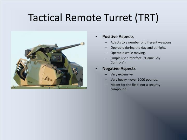 Tactical Remote Turret (TRT)