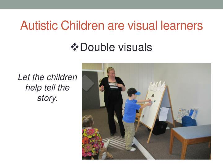 Autistic Children are visual learners