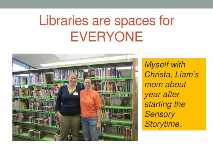 Libraries are spaces for EVERYONE