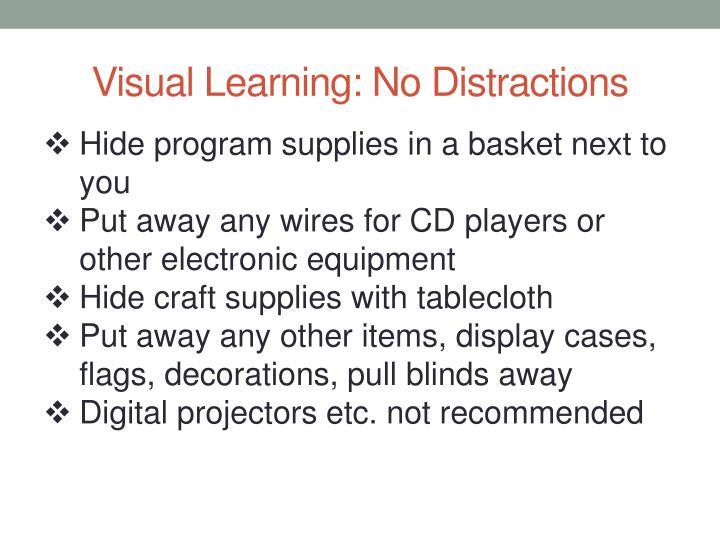 Visual Learning: No Distractions