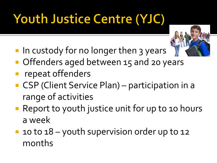 Youth Justice Centre (YJC)