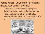 define parole do you think defendants should have such a privilege
