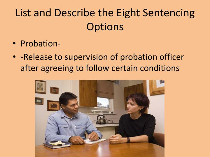 List and Describe the Eight Sentencing Options
