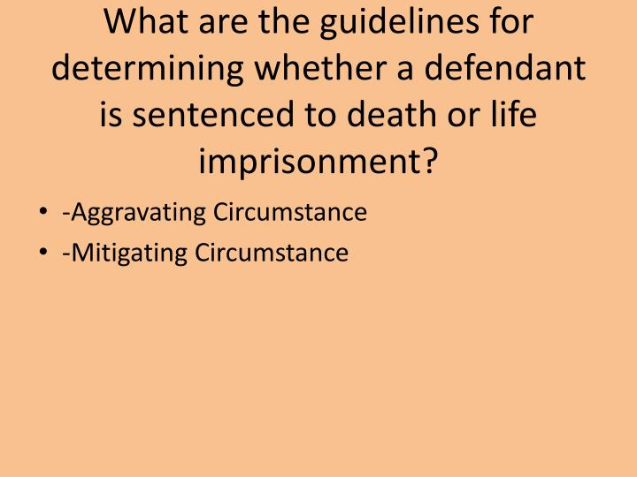 What are the guidelines for determining whether a defendant is sentenced to death or life imprisonment?