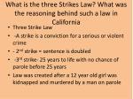 what is the three strikes law what was the reasoning behind such a law in california