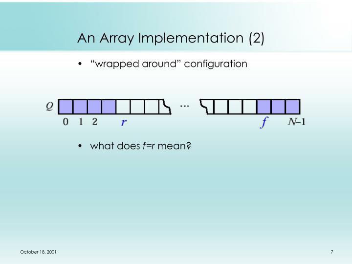 An Array Implementation (2)