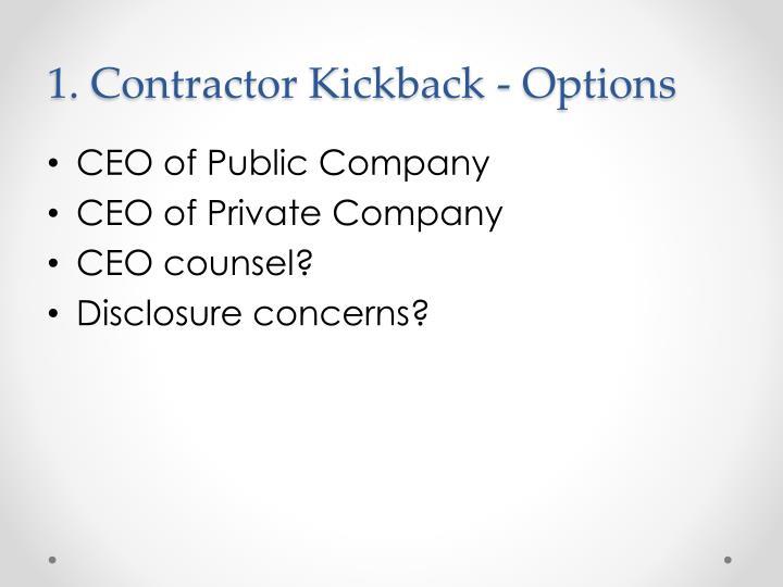 1. Contractor Kickback - Options