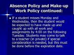 absence policy and make up work policy continued