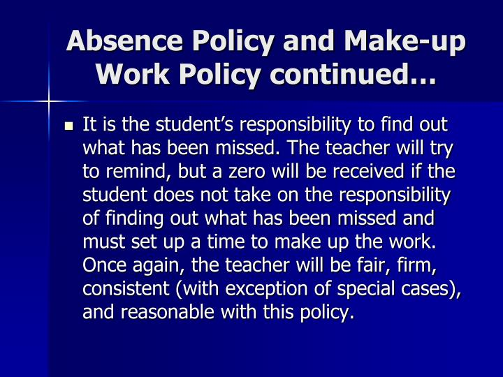 Absence Policy and Make-up Work Policy continued…